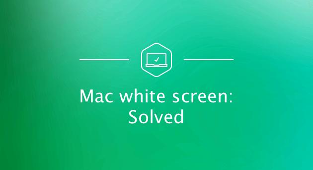 Fixieren Sie den weißen Bildschirm von Mac
