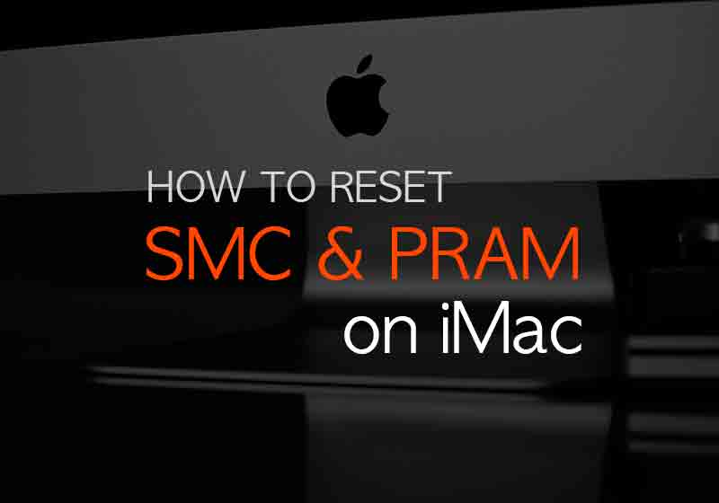Reset SMC and PRAM on Mac