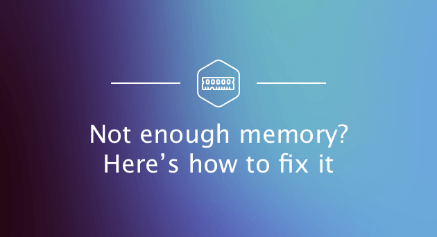 Top 6 Tips to System Has Run Out of Application Memory in 2019