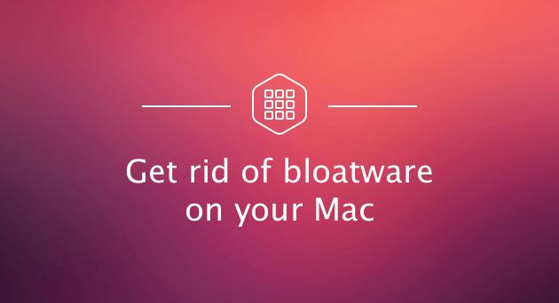 MacからBloatwareを削除します。