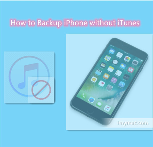 Backup iPhone without iTunes