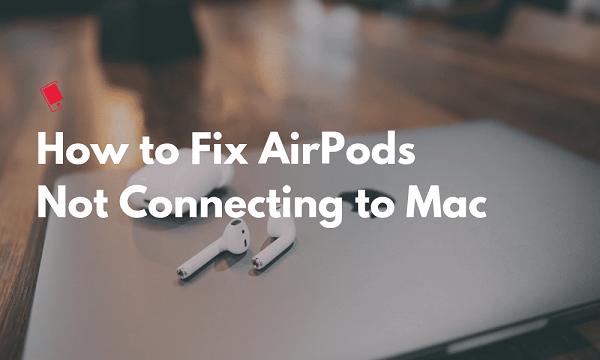 Arreglar Airpods que no se conectan a Mac