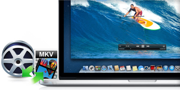 Play MKV on Mac