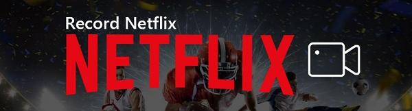 Netflixのビデオを録画する