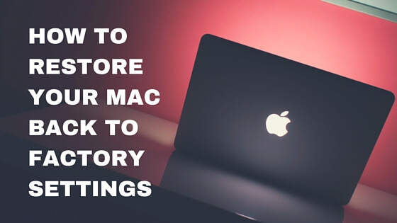 restore mac to factory setting