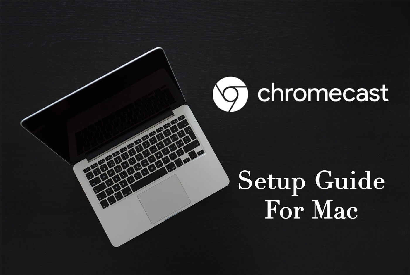 How To Set Up Chromecast On Mac
