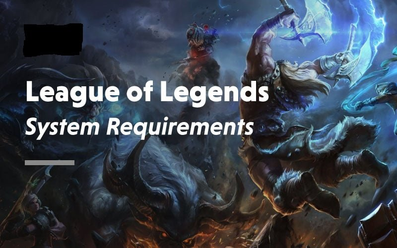 League of Legends-Anforderungen